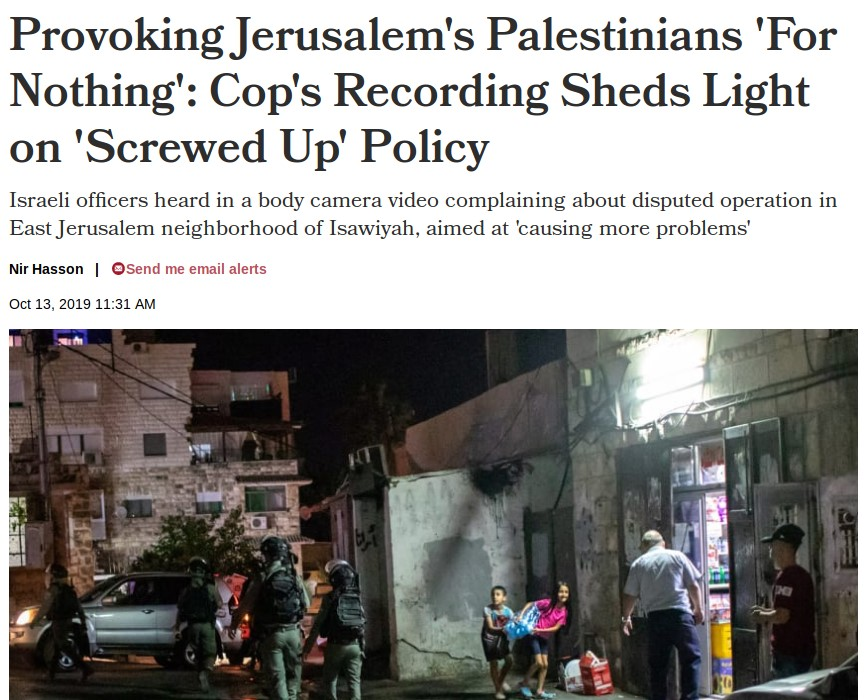 Haaretz report on the systematic harassment of Palestinian residents of Isawiyah by Israeli police during the past summer, published on October 13